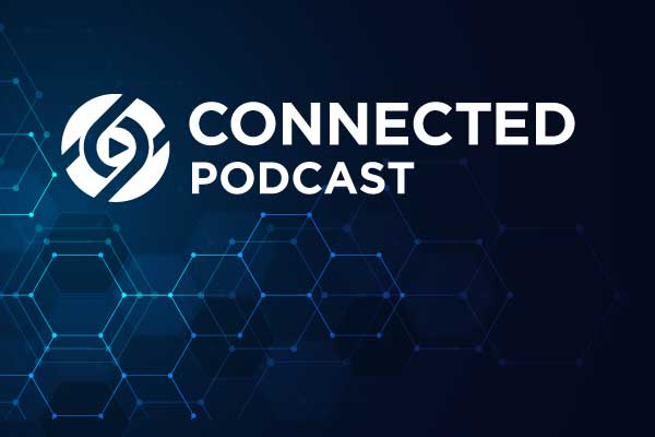 Connected Podcast: Your August 2020 Recap